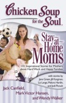 Chicken Soup For The Soul Stay-at-Home Moms