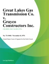 Great Lakes Gas Transmission Co V Grayco Constructors Inc