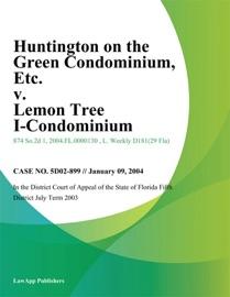 HUNTINGTON ON THE GREEN CONDOMINIUM, ETC. V. LEMON TREE I-CONDOMINIUM, ETC.