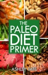 Paleo Diet Primer With 20 Delicious Recipes