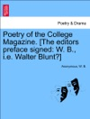 Poetry Of The College Magazine The Editors Preface Signed W B Ie Walter Blunt