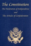 The US Constitution With The Declaration Of Independence And The Articles Of Confederation