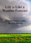 Life Is Like A Weather Forecast  A Storm Chaser Looks At Lifes Storms