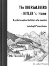 The Obersalzberg -Hitlers Home Ibooks Text Edition