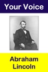 Your Voice Abraham Lincoln
