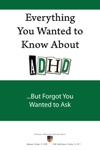 Everything You Wanted To Know About ADHD But Forgot You Wanted To Ask