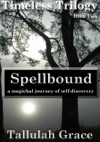 Timeless Trilogy Book Two Spellbound