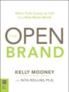 The Open Brand When Push Comes To Pull In A Web-Made World