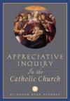 Appreciative Inquiry In The Catholic Church