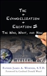 The Evangelization Equation The Who What And How