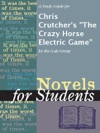 A Study Guide For Chris Crutchers The Crazy Horse Electric Game
