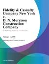 Fidelity  Casualty Company New York V D N Morrison Construction Company