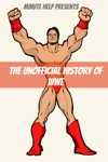 The Unofficial History Of World Wrestling Entertainment WWE
