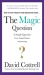 The Magic Question A Simple Question Every Leader Dreams Of Answering