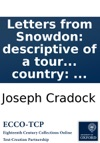 Letters From Snowdon Descriptive Of A Tour Through The Northern Counties Of Wales Containing The Antiquities History And State Of The Country