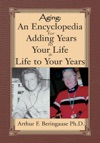 Aging An Encyclopedia For Adding Years To Your Life And Life To Your Years