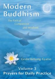 Modern Buddhism: Volume 3 Prayers for Daily Practice - Geshe Kelsang Gyatso Book