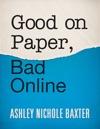 Good On Paper Bad Online