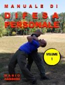 DIFESA PERSONALE VOLUME 1