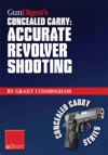 Gun Digests Accurate Revolver Shooting Concealed Carry EShort
