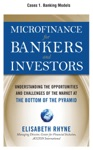 Microfinance For Bankers And Investors Cases 1 - Banking Models