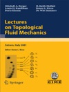 Lectures On Topological Fluid Mechanics