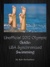 Unofficial 2012 Olympic Guides USA Synchronized Swimming