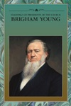 Teachings Of Presidents Of The Church Brigham Young