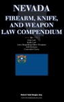 The Nevada Firearm Knife And Weapon Law Compendium