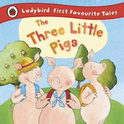 The Three Little Pigs Ladybird First Favourite Tales