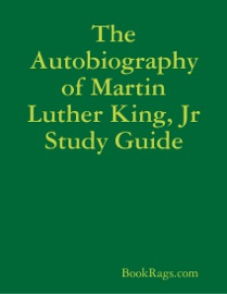 THE AUTOBIOGRAPHY OF MARTIN LUTHER KING, JR STUDY GUIDE