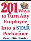 201 Ways To Turn Any Employee Into A Star Performer