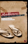 Madhouse True Stories Of The Inmates Of Hostel 4 IIT-B