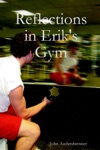 Reflections In Eriks Gym