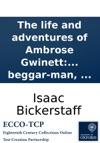 The Life And Adventures Of Ambrose Gwinett Well Known To The Public As The Lame Beggar-man
