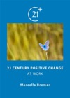 21 Century Positive Change
