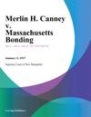 Merlin H Canney V Massachusetts Bonding