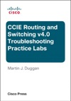 CCIE Routing And Switching V40 Troubleshooting Practice Labs