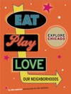 Explore Chicago Eat Play Love Our Neighborhoods