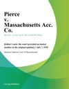 Pierce V Massachusetts Acc Co