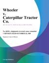 Wheeler V Caterpillar Tractor Co