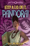 Myth-O-Mania Keep A Lid On It Pandora