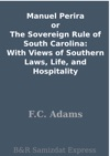 Manuel Perira Or The Sovereign Rule Of South Carolina With Views Of Southern Laws Life And Hospitality