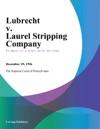Lubrecht V Laurel Stripping Company