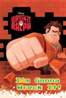 Wreck-It Ralph:  I'm Gonna Wreck It!