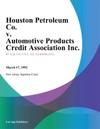 Houston Petroleum Co V Automotive Products Credit Association Inc