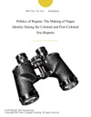 Politics Of Region The Making Of Nagas Identity During The Colonial And Post-Colonial Era Report