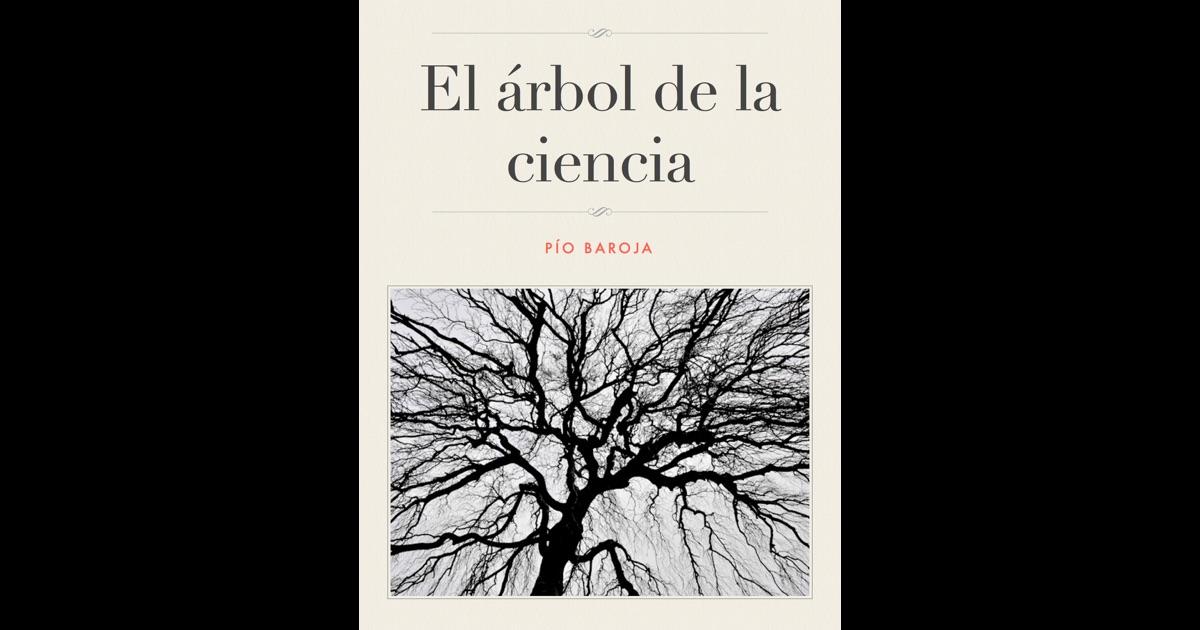 El rbol de la ciencia de p o baroja en ibooks for El arbol de la ciencia