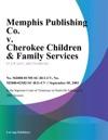 Memphis Publishing Co V Cherokee Children  Family Services