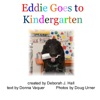 Eddie Goes To Kindergarten